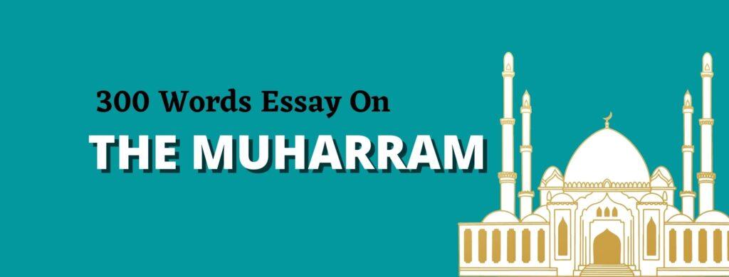Easy Essay On The Muharram in 300 Words