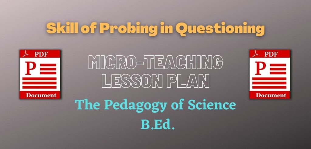 Skill of Probing in Questioning in Science Micro Lesson Plan - PDF