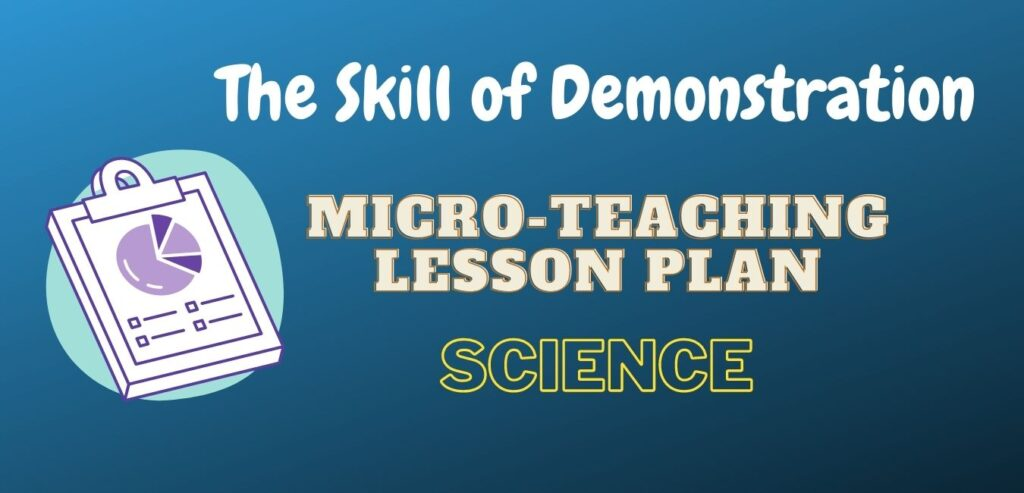 PDF of Sample Science Micro-Teaching Lesson Plan for the skill of Demonstration for B.Ed. micro-teaching presentation.