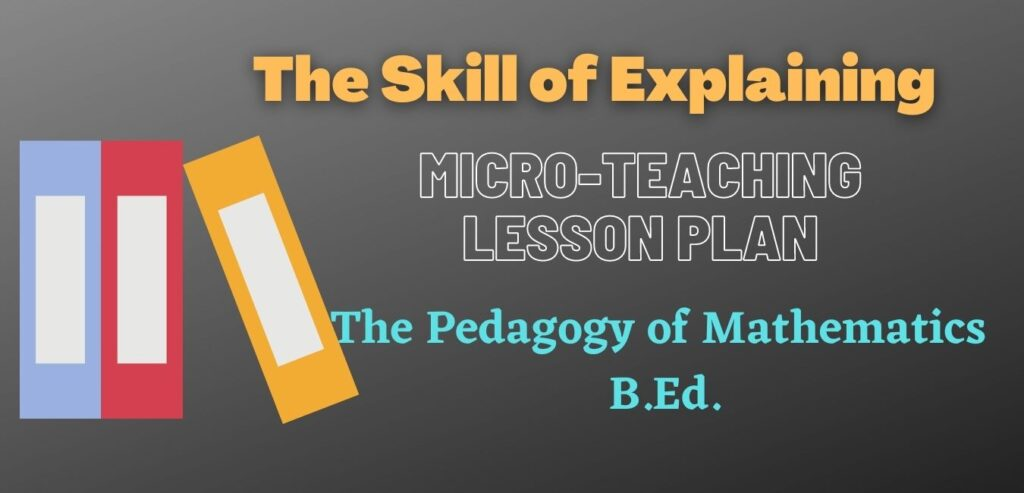 The Skill of Explaining in Mathematics Micro Lesson Plan in PDF format