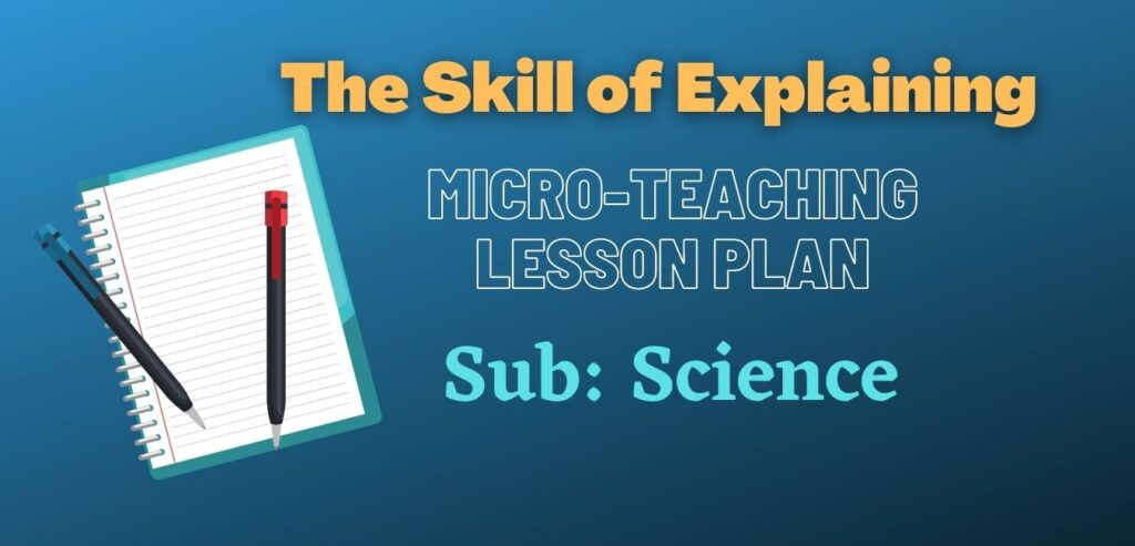 The Skill of Explaining in Science Micro-Teaching Lesson Plan in PDF format for Dibrugarh University